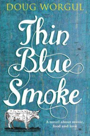 Thin Blue Smoke by Doug Worgul