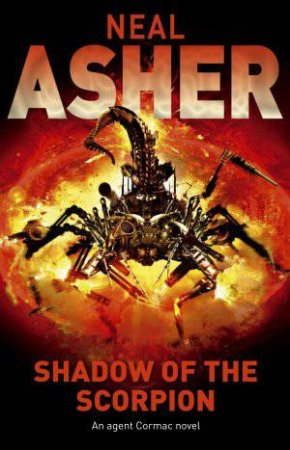 Shadow of the Scorpion: An Agent Cormac Novel by Neal Asher