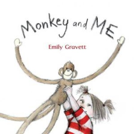 Monkey and Me by Emily Gravett