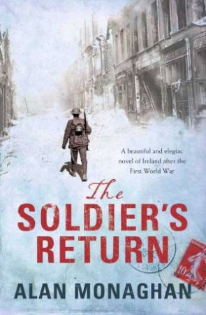 The Soldier's Return by Alan Monaghan