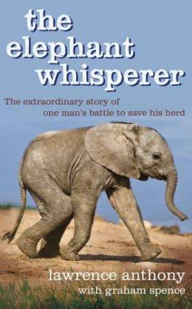 Elephant Whisperer by Lawrence  Anthony & Graham Spence