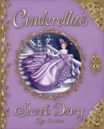 Cinderella's Secret Diary by Faye Hanson