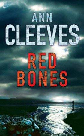Red Bones by Ann Cleeves