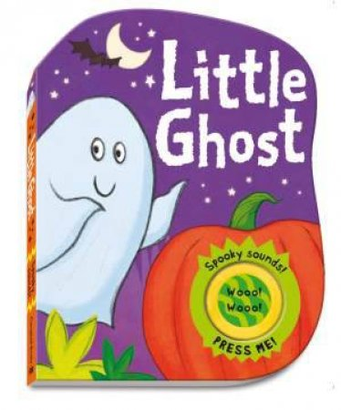 Spooky Sounds: Little Ghost by Jenny Arthur