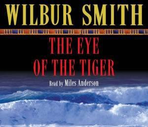 Eye of the Tiger, The (Audio) by Wilbur Smith