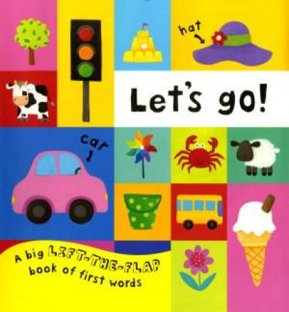 Let's Go!: A Big Lift-the-Flap Book of First Words by Julie Fletcher