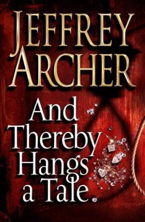 And Thereby Hangs A Tale (Audio CD) by Jeffrey Archer