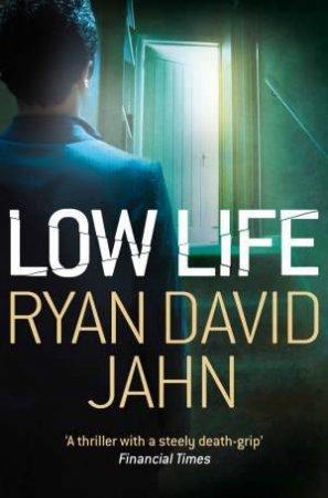 Low Life by Ryan David Jahn