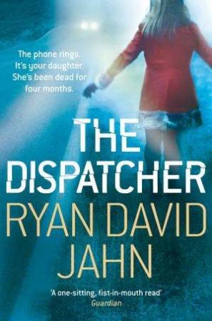 The Dispatcher by Ryan David Jahn