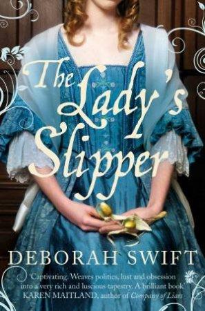The Lady's Slipper by Deborah Swift