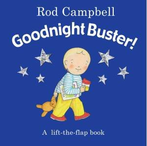 Goodnight, Buster! by Rod Campbell