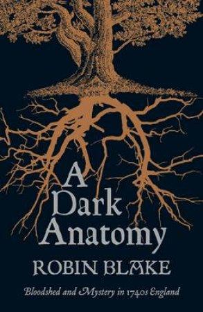 A Dark Anatomy by Blake Robin