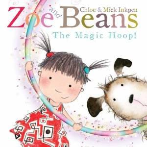 Zoe and Beans: The Magic Hoop by Chloe Inkpen