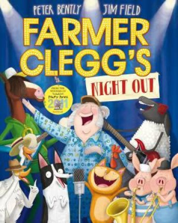 Farmer Clegg's Night Out by Peter Bently & Jim Field