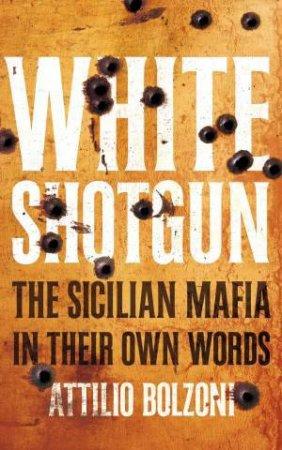 White Shotgun by Attilio Bolzoni