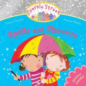 Sparkle Street: Spells and Showers by Vivian French