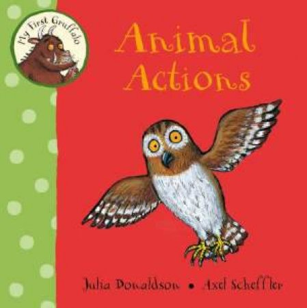 My First Gruffalo: Animal Actions by Julia Donaldson