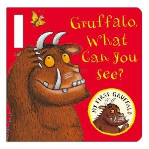 My First Gruffalo: What Can You See? by Julia Donaldson & Alex Scheffler