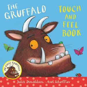 My First Gruffalo: Touch-and-Feel by Julia and Scheffler, Axel Donaldson