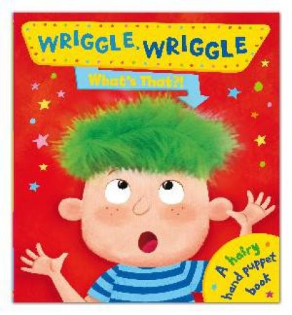 Wriggle Wriggle What's That? by Ben Mantle