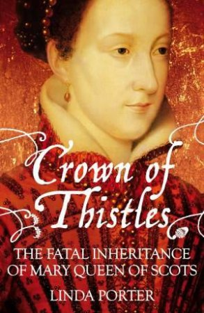 Crown of Thistles by Linda Porter