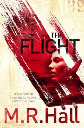 The Flight by M R Hall