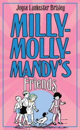 Milly-Molly-Mandy's Friends by Joyce Lankester Brisley