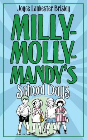 Milly-Molly-Mandy's School Days by Joyce Lankester Brisley