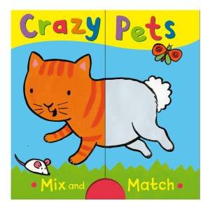 Crazy Pets: Mix and Match by Emily Bolam