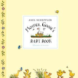 Mother Goose's Baby Book by Axel Scheffler