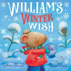 William's Winter Wish by Gillian and Reeve, Rosie Shields