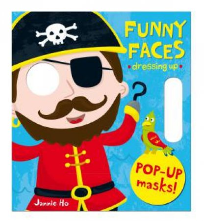 Funny Faces: Dressing Up by Jannie Ho
