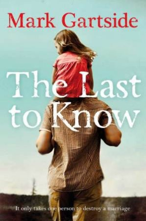The Last to Know by Mark Gartside