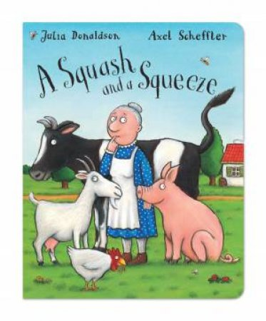 A Squash and a Squeeze by Julia Donaldson & Axel Sheffler