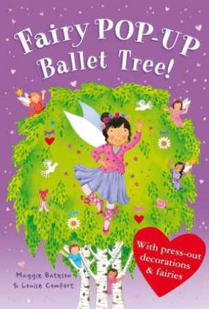 Treetop Fairies: Fairy Pop-Up Ballet Tree by Louise Comfort
