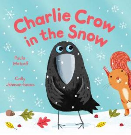 Charlie Crow in the Snow by Paula Metcalf