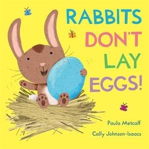 Rabbits Don't Lay Eggs!