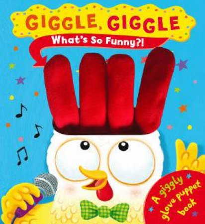 Giggle Giggle What's So Funny? by Ben Mantle