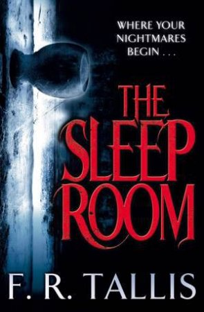 The Sleep Room by F. R. Tallis