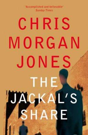 The Jackal's Share by Chris Morgan Jones