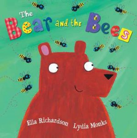 The Bear and the Bees by Ella Richardson & Lydia Monks