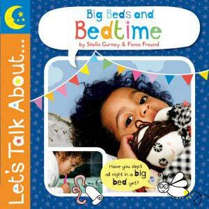 Let's Talk About: Big Beds and Bedtime by Stella  Gurney