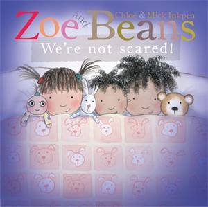 Zoe and Beans: We're Not Scared! by Chloe Inkpen & Mick Inkpen