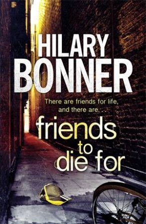 Friends to Die For by Hilary Bonner