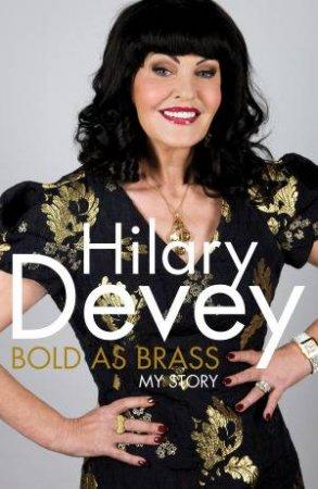 Bold as Brass by Hilary Devey
