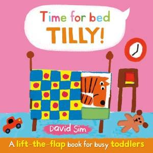 Time for Bed, Tilly! by David Sim