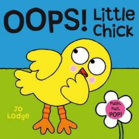 Oops! Little Chick by Jo Lodge