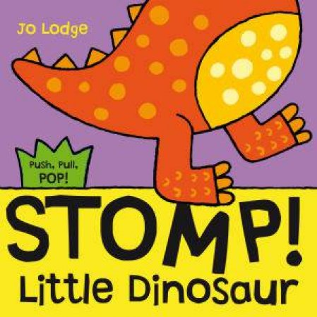 Stomp! Little Dinosaur by Jo Lodge