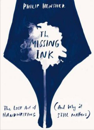 Missing Ink by Philip Hensher