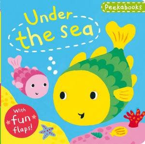 Peekabooks: Under the Sea by Emily Bolam
